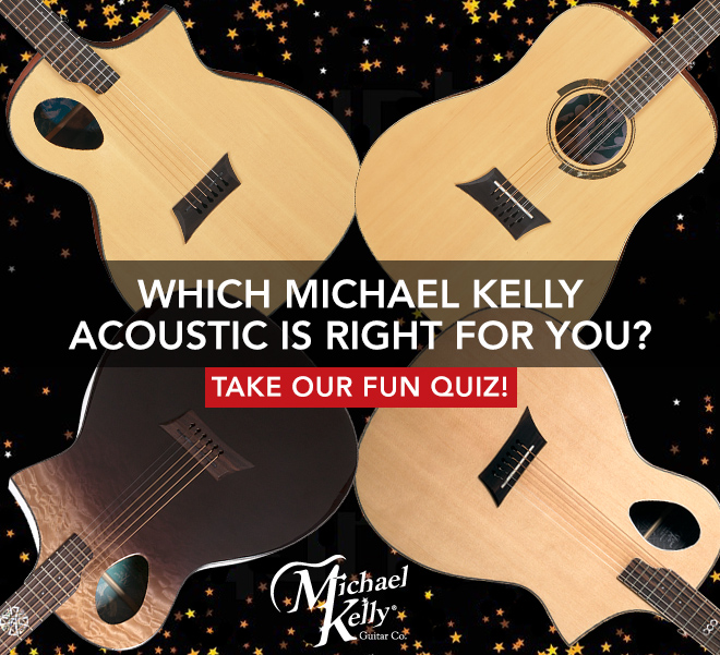 Which Michael Kelly acoustic is right for you quiz